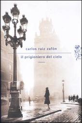 Copertina  Il prigioniero del cielo : romanzo