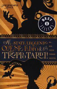 Foto Cover di Se state leggendo questo libro è già troppo tardi!, Libro di Pseudonymus Bosch, edito da Mondadori