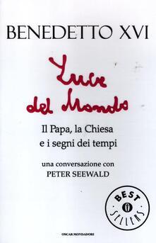 Luce del mondo. Il papa, la Chiesa e i segni dei tempi. Una conversazione con Peter Seewald - Benedetto XVI (Joseph Ratzinger),Peter Seewald - copertina