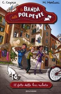 Il Il fatto della bici rubata. La banda delle polpette. Vol. 1 - Capria Carolina Martucci Mariella - wuz.it