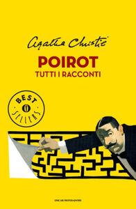 Libro Poirot. Tutti i racconti Agatha Christie