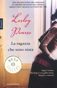Foto Cover di La ragazza che sono stata, Libro di Lesley Pearse, edito da Mondadori