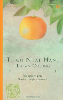 Mangiare zen. Nutrire il corpo e la mente - Thich Nhat Hanh,Lilian Cheung - copertina