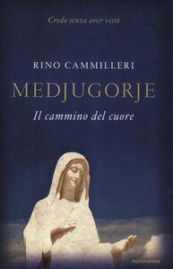 Foto Cover di Medjugorie. Il cammino del cuore, Libro di Rino Cammilleri, edito da Mondadori
