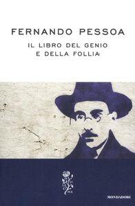 Foto Cover di Il libro del genio e della follia, Libro di Fernando Pessoa, edito da Mondadori