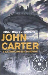 Libro John Carter e la principessa di Marte Edgar R. Burroughs