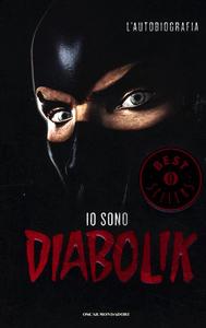 Libro Io sono Diabolik. L'autobiografia Diabolik