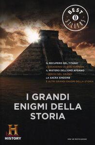 Foto Cover di I grandi enigmi della storia. History Channel, Libro di  edito da Mondadori