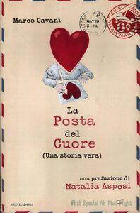 Foto Cover di La posta del cuore (Una storia vera), Libro di Marco Cavani, edito da Mondadori