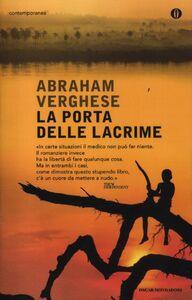 Foto Cover di La porta delle lacrime, Libro di Abraham Verghese, edito da Mondadori