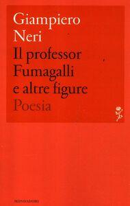 Libro Il professor Fumagalli e altre figure Giampiero Neri