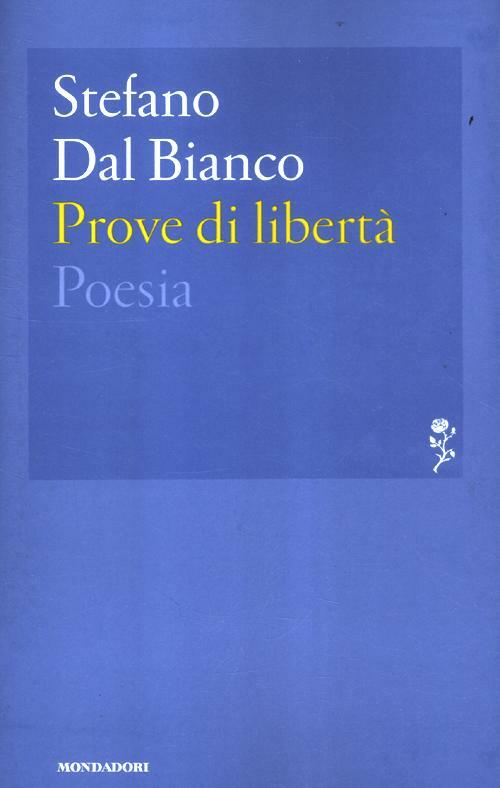 Prove di libert stefano dal bianco libro mondadori - Poesia lo specchio ...