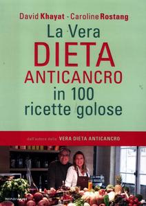Libro La vera dieta anticancro in 100 ricette golose David Khayat , Caroline Rostang 0