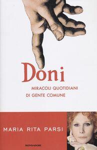Libro Doni. Miracoli quotidiani di gente comune Maria Rita Parsi