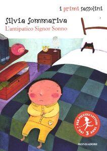 Libro L' antipatico signor Sonno Silvia Sommariva , Francesca Assirelli
