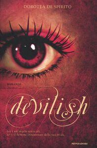Foto Cover di Devilish, Libro di Dorotea De Spirito, edito da Mondadori