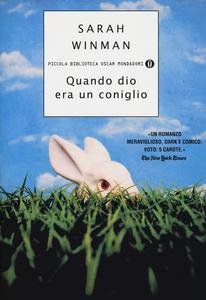 Libro Quando dio era un coniglio Sarah Winman