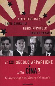 Libro Il XXI secolo appartiene alla Cina? Conversazione sul futuro del mondo