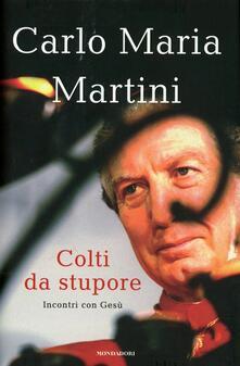 Colti da stupore. Incontri con Gesù - Carlo Maria Martini - copertina