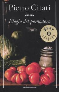 Libro Elogio del pomodoro Pietro Citati