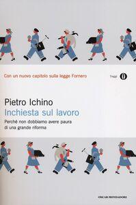 Foto Cover di Inchiesta sul lavoro. Perché non dobbiamo avere paura di una grande riforma, Libro di Pietro Ichino, edito da Mondadori