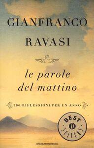 Libro Le parole del mattino. 366 riflessioni per un anno Gianfranco Ravasi