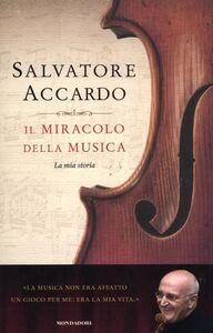 Foto Cover di Il miracolo della musica. La mia storia, Libro di Salvatore Accardo, edito da Mondadori