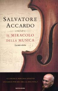 Libro Il miracolo della musica. La mia storia Salvatore Accardo
