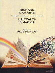 La realtà è magica - Richard Dawkins,Dave McKean - copertina