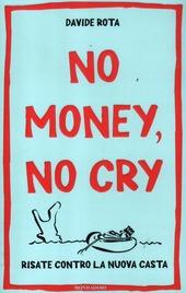 No money, no cry. Risate contro la nuova casta