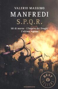 Foto Cover di S.P.Q.R.: Idi di marzo-L'impero dei draghi-L'ultima legione, Libro di Valerio M. Manfredi, edito da Mondadori