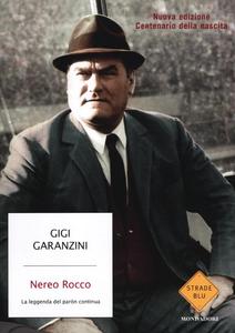Libro Nereo Rocco. La leggenda del paròn continua Gigi Garanzini