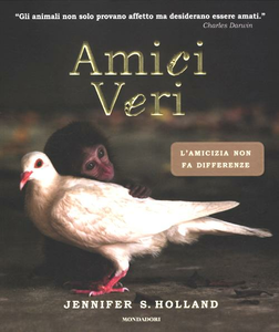Libro Amici veri Jennifer S. Holland