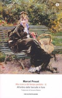 Alla ricerca del tempo perduto. Vol. 2: All'ombra delle fanciulle in fiore. - Proust Marcel - wuz.it