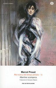 Libro Alla ricerca del tempo perduto. Vol. 6: Albertine scomparsa. Marcel Proust