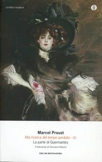 Alla ricerca del tempo perduto. Vol. 3: La parte di Guermantes. - Proust Marcel - wuz.it