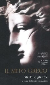 Foto Cover di Il mito greco. Gli dèi e gli eroi, Libro di  edito da Mondadori