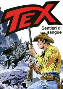 Libro Tex. Sentieri di sangue Claudio Nizzi , Andrea Venturi
