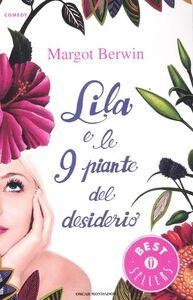 Foto Cover di Lila e le 9 piante del desiderio, Libro di Margot Berwin, edito da Mondadori