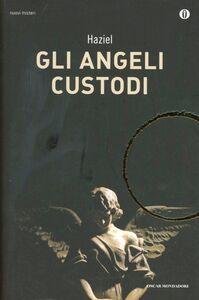 Libro Gli angeli custodi Haziel