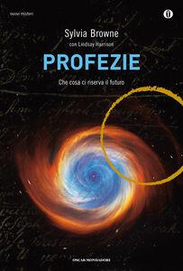 Libro Profezie. Che cosa ci riserva il futuro Sylvia Browne , Lindsay Harrison