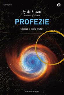 Profezie. Che cosa ci riserva il futuro - Sylvia Browne,Lindsay Harrison - copertina