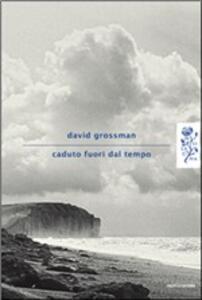 Caduto fuori dal tempo - David Grossman - copertina