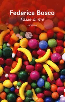 Pazze di me - Federica Bosco - copertina