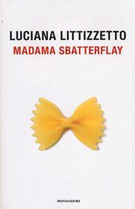 Libro Madama Sbatterflay Luciana Littizzetto