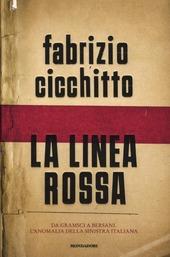 La linea rossa. Da Gramsci a Bersani. L'anomalia della sinistra italiana