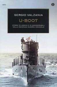 Foto Cover di U-Boot. Storie di uomini e di sommergibili nella seconda guerra mondiale, Libro di Sergio Valzania, edito da Mondadori