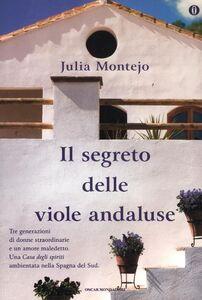 Libro Il segreto delle viole andaluse. Ediz. speciale Julia Montejo
