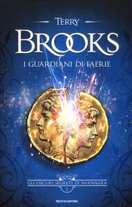 I guardiani di Faerie. Gli oscuri segreti di Shannara. Vol. 1
