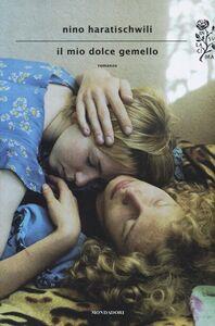 Libro Il mio dolce gemello Nino Haratischwili